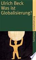 Was ist Globalisierung?  : Irrtümer des Globalismus - Antworten auf Globalisierung