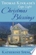 Thomas Kinkade s Cape Light  Christmas Blessings Book PDF
