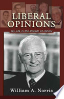 Liberal Opinions  : My Life in the Stream of History
