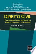 Direito Civil: Atualidades II Da Autonomia Privada nas Sitracoes Juridicas Patrimoniais e Existenciais