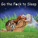 Go the F ck to Sleep  Go the Fk to Sleep