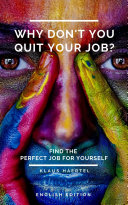 Why don t you quit your job