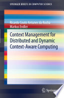 Context Management for Distributed and Dynamic Context Aware Computing Book