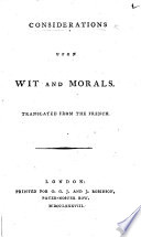 Considerations Upon Wit and Morals. Translated from the French