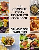 The Complete Vegan Instant Pot Cookbook Book PDF