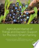 Agricultural Internet Of Things And Decision Support For Precision Smart Farming Book PDF