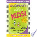 The Ultimate Guide to Celebrating Kids