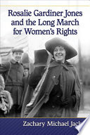 Rosalie Gardiner Jones And The Long March For Women S Rights