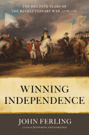 link to Winning independence : the decisive years of the Revolutionary War, 1778-1781 in the TCC library catalog