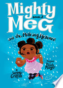 Mighty Meg 2: Mighty Meg and the Melting Menace