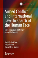 Armed Conflict and International Law  In Search of the Human Face