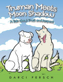 Truman Meets Moon Shadow: A Tale About Trust and Respect Pdf/ePub eBook