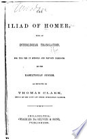 The Iliad of Homer  with an Interlinear Translation
