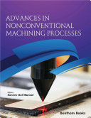 Advances in Nonconventional Machining Processes