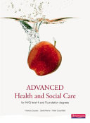 Advanced Health And Social Care For Nvq Svq Level 4 And Foundation Degree