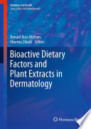 Bioactive Dietary Factors And Plant Extracts In Dermatology Book PDF