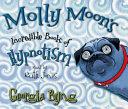Molly Moon S Incredible Book Of Hypnotism Molly Moon 1 Book