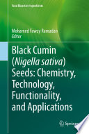 Black cumin  Nigella sativa  seeds  Chemistry  Technology  Functionality  and Applications