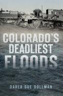 Colorado   s Deadliest Floods