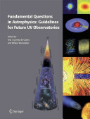 Fundamental Questions in Astrophysics: Guidelines for Future UV Observatories