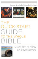 The Quick-Start Guide to the Whole Bible: Understanding the ...