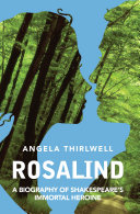 Rosalind: A Biography of Shakespeare's Immortal Heroine ebook