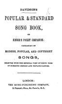 Davidson s Modern Song book  or Singer s pocket companion  etc