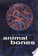 The Archaeology of Animal Bones