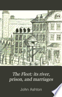 The Fleet  Its River  Prison  and Marriages