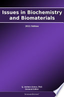 Issues In Biochemistry And Biomaterials 2011 Edition
