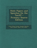State Papers And Speeches On The Tariff Primary Source Edition