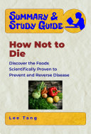Summary & Study Guide - How Not to Die Pdf/ePub eBook