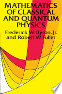 Mathematics of Classical and Quantum Physics