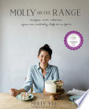 """""""Molly on the Range: Recipes and Stories from An Unlikely Life on a Farm: A Cookbook"""" by Molly Yeh"""