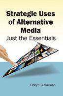 Strategic Uses of Alternative Media