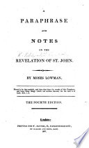 A Paraphrase And Notes On The Revelation Of St John By Moses Lowman The Fourth Edition With The Text