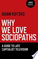 Why We Love Sociopaths