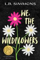 We  the Wildflowers