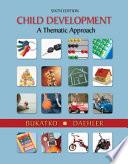 """Child Development: A Thematic Approach"" by Danuta Bukatko, Marvin W. Daehler"