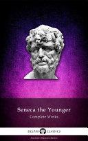 Delphi Complete Works of Seneca the Younger (Illustrated) [Pdf/ePub] eBook