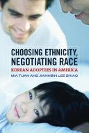 Choosing Ethnicity  Negotiating Race Book