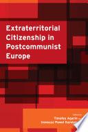 Extraterritorial Citizenship In Postcommunist Europe