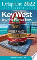 Key West The Florida Keys The Delaplaine 2022 Long Weekend Guide