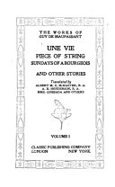 The Works of Guy de Maupassant: Une vie. Piece of string. Sundays of a bourgeois; and other stories