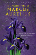The Meditations of Marcus Aurelius   Spiritual Teachings and Reflections