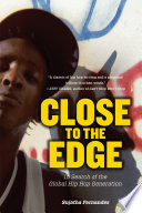 Close to the Edge  In Search of the Global Hip Hop Generation