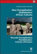 New Evangelisation  Globalisation  African Cultures