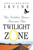 The Golden Years Become The Twilight Zone Book PDF