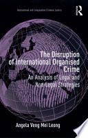 The Disruption of International Organised Crime