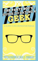 The Party Boy s Guide to Dating a Geek